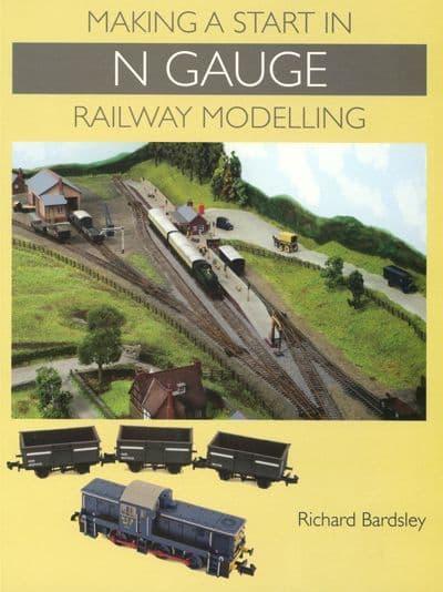 Making a Start in N Gauge Railway Modelling by Richard Bardsley