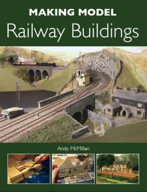 Making Model Railway Buildings by Andy McMillan