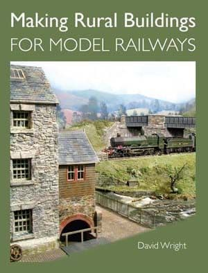 Making Rural Buildings for Model Railways by David Wright