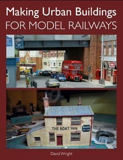 Making Urban Buildings For Model Railways by David Wright