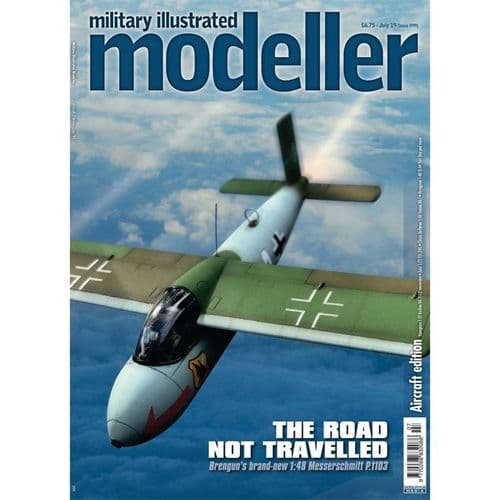 Military Illustrated Modeller (Issue 99) July '19 (Aircraft Edition) The Road Not Travelled