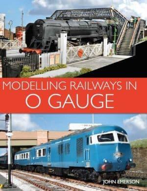 Modelling Railways in O Gauge by John Emerson