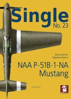 Mushroom - Single No.23 NAA P-51B-1-NA Mustang Dariusz Karnas & Zbigniew Kolacha # SIN23