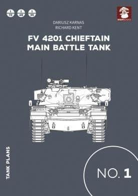 Mushroom - Tank Plans No.1 Fv 4201 Chieftain Main Battle Tank Dariusz Karnas & Richard Kent # TP01