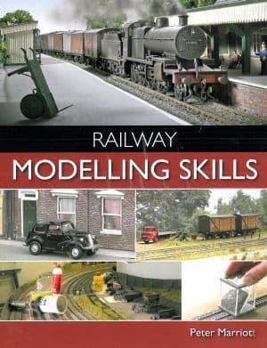 Railway Modelling Skills by Peter Marriott