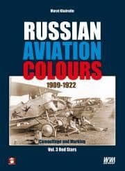 Russian Aviation Colours 1909-1922 Vol 3 Red Stars