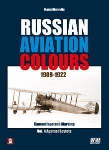 Russian Aviation Colours 1909-1922: Vol 4