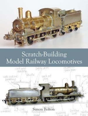 Scratch Building Model Railway Locomotives by Simon Bolton