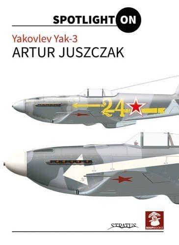 Spotlight On Yakovlev Yak-3 by Artur Juszczak