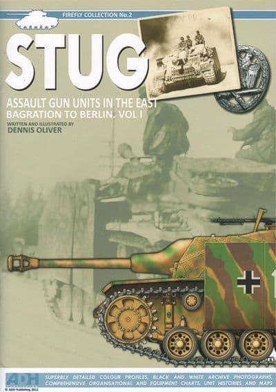StuG Assault Gun Units in the East Bagration to Berlin Vol 1 Firefly Collection No.2