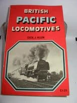British Pacific Locomotives by Cecil J.Allen, published by Ian Allan Ltd