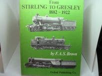 From Sterling to Gresley 1882-1922 by F.A.S.Brown