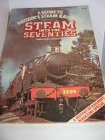 Steam Into the Seventies (Guide to Britain's Steam Railways)