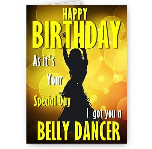 Got You A Belly Dancer Funny Novelty A5, Happy Birthday Card