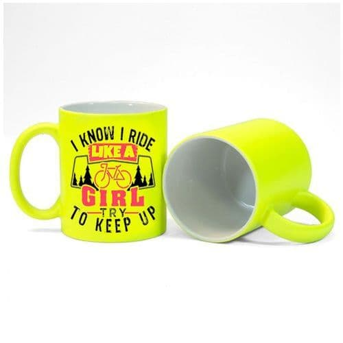 I Know I Ride Like A Girl, Try To Keep Up Bike Fluorescent Neon Yellow Mug Gift